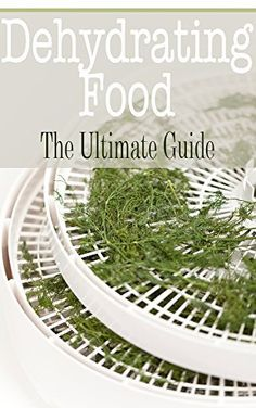 Dehydrating Food: The Ultimate Guide by Kimberly Hansan, http://www.amazon.com/dp/B00QQHIOLI/ref=cm_sw_r_pi_dp_nuHPub1PG4JZV