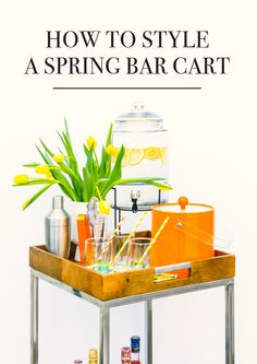 helpful tips to create a simple spring themed bar for casual entertaining