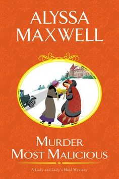 Murder Most Malicious (A Lady and Lady's Maid Mystery) by Alyssa Maxwell.  Please clcik on the book jacket to check availability or place a hold @ Otis.  10/14/15