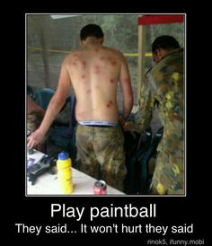 Haha i love paintball though