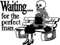 DON'T BE LIKE HER LADIES. HE DON'T EXIST.. LOOK FOR MR. OK INSTEAD..LOL :)