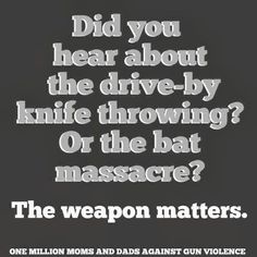 Hello Gun nuts! - anyone with critical thinking skills, like common sense can figure this out