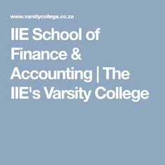 IIE School of Finance & Accounting Accounting, Finance, College, Student, Learning, School, University, Studying, Teaching