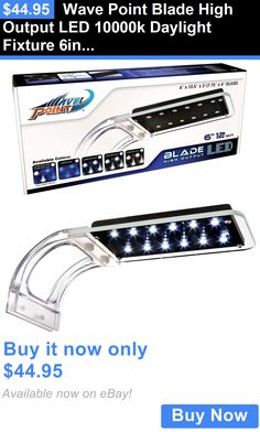 Animals Fish And Aquariums: Wave Point Blade High Output Led 10000K Daylight Fixture 6In 12Watt Aquarium BUY IT NOW ONLY: $44.95