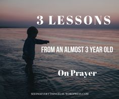 3 Lessons On Prayer From An Almost 3 Year Old