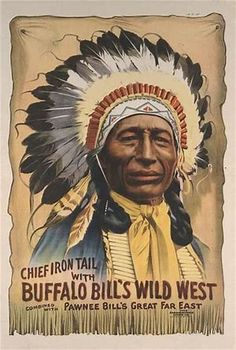 Chief Irontail With Buffalo Bill's Wild West poster by the Strobridge Lithographing Co Catawba Indians, Wild West Theme, Wild West Show, Indian Theme, Native American Beauty, Indian Prints, Window Cards, Cowboy Art, Cowboys And Indians