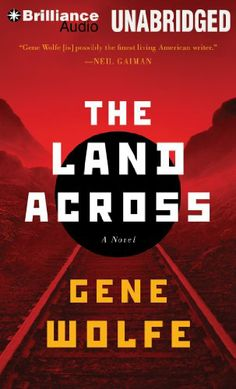 The Land Across by Gene Wolfe,An American writer of travel guides in need of a new location chooses to travel to a small and obscure Eastern European country. The moment Grafton crosses the border he is in trouble, much more than he could have imagined. His passport is taken by guards, and then he is detained for not having it. He is released into the custody of a family, but is again detained. It becomes evident that there are supernatural agencies at work, but they are not in some ways…