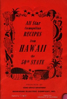 """All Star Cosmopolitan Recipes From Hawaii The  50th State"" (1960?) Hawaiian Electric Company"