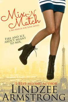 Mix 'N Match (No Match for Love #3) by Lindzee Armstrong. Clean contemporary romance.