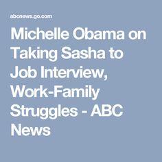 Michelle Obama on Taking Sasha to Job Interview, Work-Family Struggles - ABC News