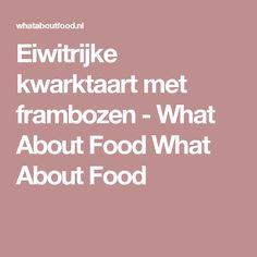 Eiwitrijke kwarktaart met frambozen - What About Food What About Food
