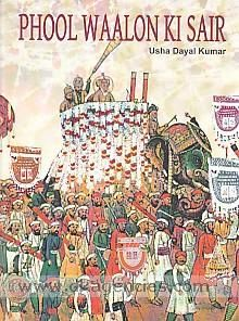 Phool Waalon ki Sair, the festival of flower sellers, is a part of the cultural tradition of Delhi that began in 1812 during the rule of Mughal king, Akbar Shah II. It is a living tradition in the city. This book introduces the readers to the festival and presents many interesting aspects of it.