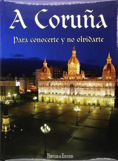 A Coruña : para conocerte y no olvidarte / [textos redactados por Isabel Martínez; fotografías tomadas por José M. Salgado Mosquera]. -- A Coruña : Hércules, 2011. -- 2ª edición, rev. y act. -- 223 p. : principalmente il. cor ; 31 cm. (Para conocerte y no olvidarte). --  ISBN: 978-84-92715-30-5.  1. A Coruña --- Descrición Isabel Martinez, Cgi, Big Ben, Building, Travel, Forget You, Viajes, Buildings, Destinations