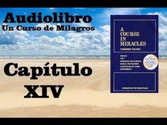 UN CURSO DE MILAGROS Audiolibro Libro de Texto- Capitulo 12 - YouTube