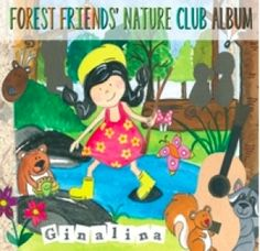 Family Folk Music Album: Forest Friends' Nature Club. Ginalina Music. Audio Experiences: Preschoolers
