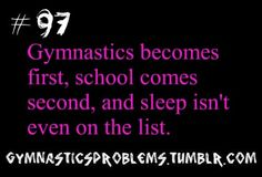 GYMNASTICS PROBLEMS for me it's gymnastics and family friends shopping school sleep