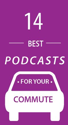 These 14 podcasts are so captivating you'll wish that your commute was longer to listen to them all.