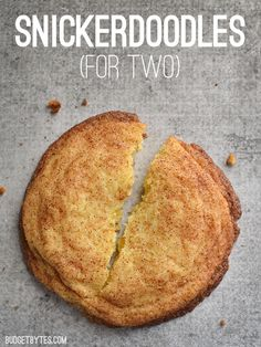 Just enough sweetness to kill your craving without a dozen leftover cookies staring you down. Snickerdoodles (for two) - BudgetBytes.com