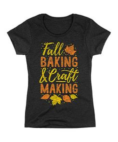 Fall Baking And Craft Making - Adult Ladies Short Sleeve Fitted Tee Craft Making, Thing 1, Fall Baking, Country Girls, Crafts To Make, Fashion Brands, Tees, Lady, My Style
