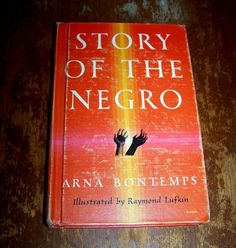 The Story of the Negro 1955 Vintage Book by Arna Bontemp, great black history book, a must-read!