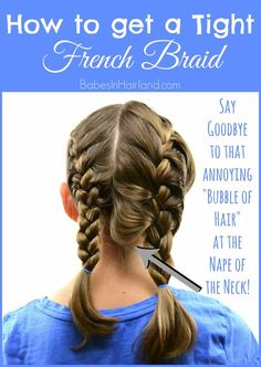 "How to get a Tight French Braid | Tips and tricks on how to get French braids nice and tight as well as ""tidy"" without a bunch of bubbles and fly-aways."