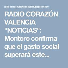 """RADIO CORAZÓN VALENCIA  """"NOTICIAS"""": Montoro confirma que el gasto social superará este..."""