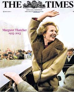 """April 2013 Margaret Thatcher (""""The lady is NOT for turning"""") Margaret Thatcher, Women In History, British History, Uk President, Front Page Design, Good Woman Quotes, Newspaper Front Pages, The Iron Lady, Drudge Report"""