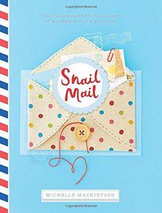 Snail Mail: Rediscovering the Art and Craft of Handmade Correspondence von Michelle Mackintosh http://www.amazon.de/dp/1742708773/ref=cm_sw_r_pi_dp_6sNovb0DBHE2K