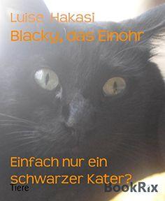 Blacky, das Einohr: Einfach nur ein schwarzer Kater? von Luise Hakasi http://www.amazon.de/dp/B01ABTH494/ref=cm_sw_r_pi_dp_vZbLwb01BDJCY