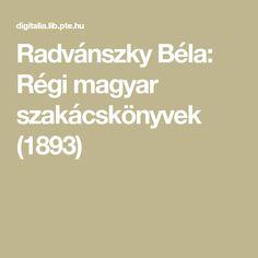 Radvánszky Béla: Régi magyar szakácskönyvek (1893) Math Equations, Vegan, Vegans