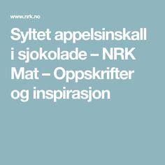 Syltet appelsinskall i sjokolade – NRK Mat – Oppskrifter og inspirasjon