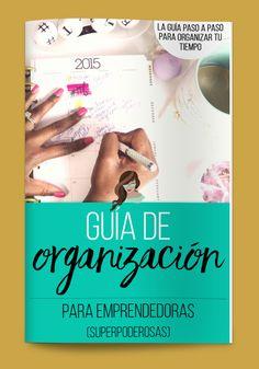 Aprende a organizarte paso a paso para lograr tu meta de ser una #blogger y emprendedora profesional! http://ximenadelaserna.com/como-organizarse-la-vida/