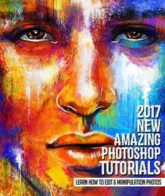 Photoshop tutorial | Photo editing | 25 New Adobe Photoshop Tutorials to Learn Editing & Photo Manipulation. CC 2017