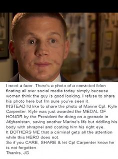 Marine Cpt. Kyle Carpenter. That request isn't even a little hard. What this guy has sacrificed for his country makes him more of a man than any hotties you can or would pin.