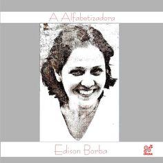 Escritor - Professor: A ALFABETIZADORA