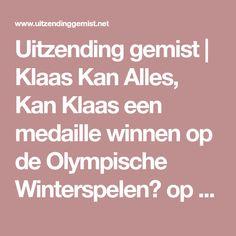 Uitzending gemist | Klaas Kan Alles, Kan Klaas een medaille winnen op de Olympische Winterspelen? op Nederland 1