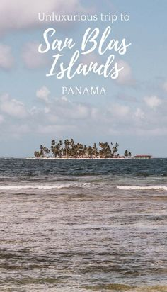 Unluxurious San Blas Islands Trip That Will Make You change the way you look at tropical islands travel. #Panama | Small island issues | Responsible Travel | Eco Tourism