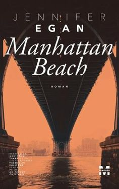 Manhattan Beach -Jennifer Egan -Editura Pandora M - recenzie