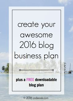 Create Your Awesome 2016 Blog Business Plan - Ready to get your blog on track? This post guides you on how to come up with an amazing business plan for your blog. Plus a FREE downloadable worksheet to complete your plan!