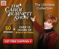 I desperately want to get my hands on The Carol Burnett Show – especially the older episodes.