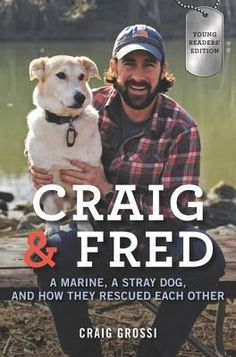 Craig and Fred: A Marine, a Stray Dog, and How They Rescued Each Other: Young Reader's Edition