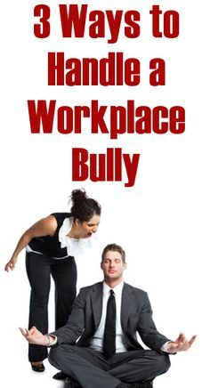 3 Strategies to Deal with a Bully in Your Office