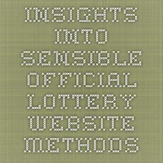 Insights Into Sensible Official Lottery Website Methods