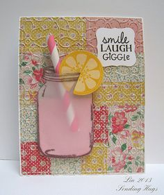 This darling card designed by Lin, author of The Hearts Hugs and Flowers Blog, reminds me of a warm summer day.  Can you picture yourself sitting on an old worn quilt under a big shade tree sipping on a cold glass of lemonade. Welcome to summer!