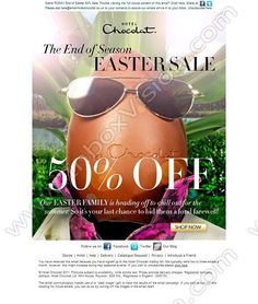Company:     Hotel Chocolat     Subject:       Enjoy 50% off in our End of Season Easter Sale             INBOXVISION is a global database and email gallery of 1.5 million B2C and B2B promotional emails and newsletter templates, providing email design ideas and email marketing intelligence http://www.inboxvision.com/blog
