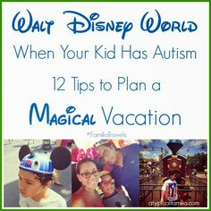 Atypical Familia: 12 Tips for Autism Families Planning a Walt Disney World Vacation