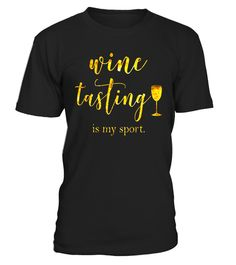 """# Wine Tasting is My Sport Shirt Funny & Cute Wine Lover Gift .  Special Offer, not available in shops      Comes in a variety of styles and colours      Buy yours now before it is too late!      Secured payment via Visa / Mastercard / Amex / PayPal      How to place an order            Choose the model from the drop-down menu      Click on """"Buy it now""""      Choose the size and the quantity      Add your delivery address and bank details      And that's it!      Tags: You are a wine…"""