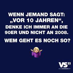Visual Statements®️ Wenn jemand sagt: Vor 10 Jahren, denke ich immer an die 90er und nicht an 2008. Wem geht es noch so? Sprüche / Zitate / Quotes / Leben / Freundschaft / Beziehung / Liebe / Familie / tiefgründig / lustig / schön / nachdenken