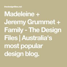 Madeleine + Jeremy Grummet + Family - The Design Files Melbourne House, The Design Files, Light Architecture, Most Popular, Cool Rooms, Australia, Blog, Madeleine, Blogging