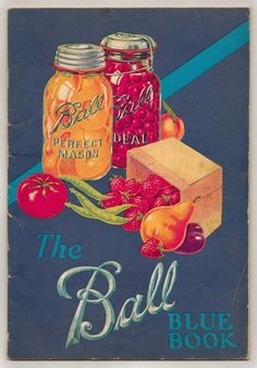 1930 - The Ball Blue Book The classic canning book for every decade. Canning Jar Storage, Canning Labels, Canning Jars, Mason Jar Crafts, Mason Jar Diy, Bottles And Jars, Glass Jars, Kerr Jars, Vintage Mason Jars